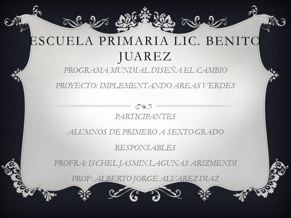 ESCUELA PRIMARIA LIC. BENITO JUAREZ
