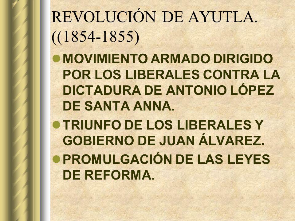 REVOLUCIÓN DE AYUTLA. ((1854-1855)