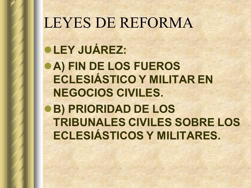 LEYES DE REFORMA LEY JUÁREZ: