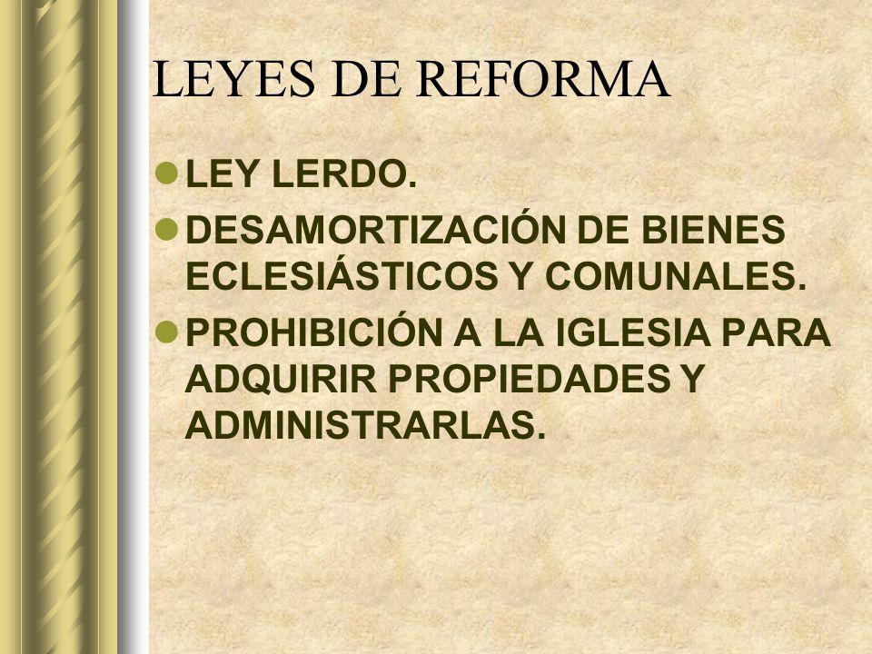 LEYES DE REFORMA LEY LERDO.