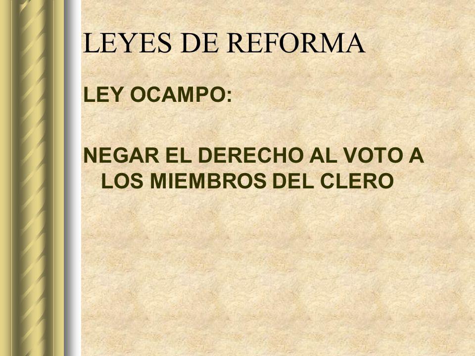 LEYES DE REFORMA LEY OCAMPO: