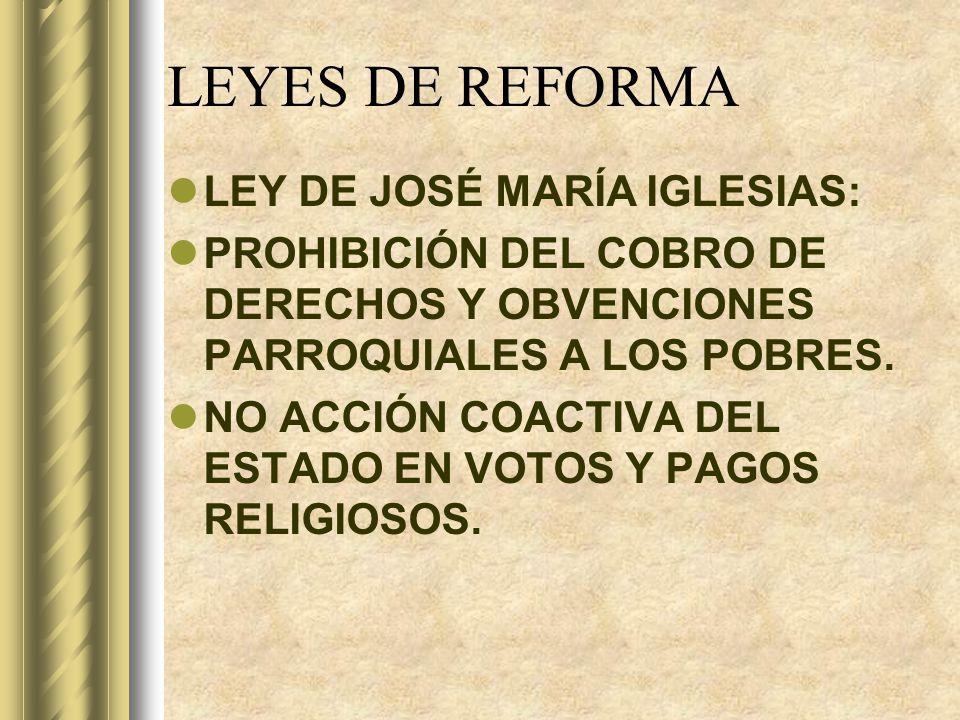 LEYES DE REFORMA LEY DE JOSÉ MARÍA IGLESIAS: