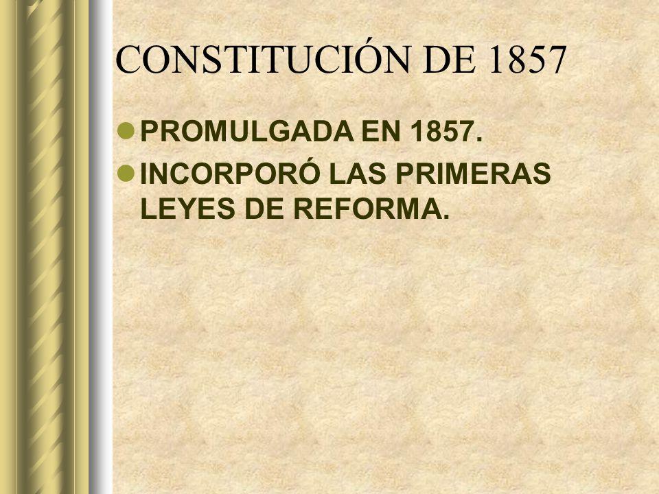 CONSTITUCIÓN DE 1857 PROMULGADA EN 1857.