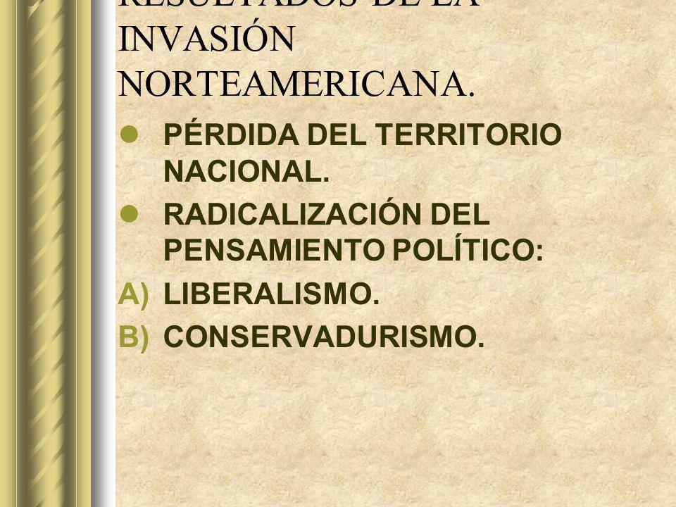 RESULTADOS DE LA INVASIÓN NORTEAMERICANA.