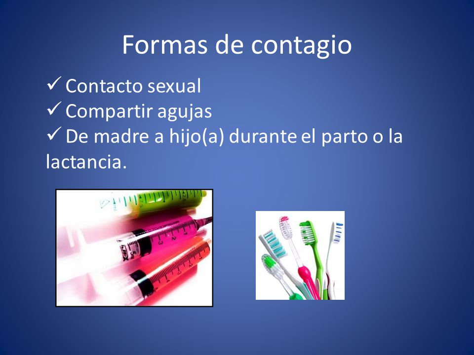 Formas de contagio Contacto sexual Compartir agujas