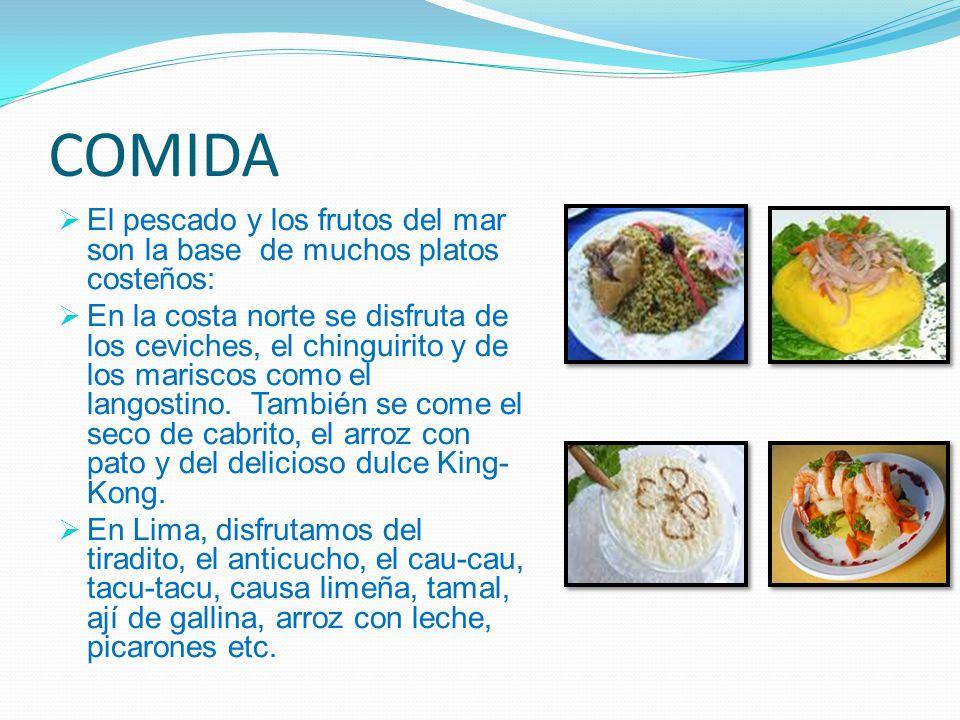COMIDA El pescado y los frutos del mar son la base de muchos platos costeños: