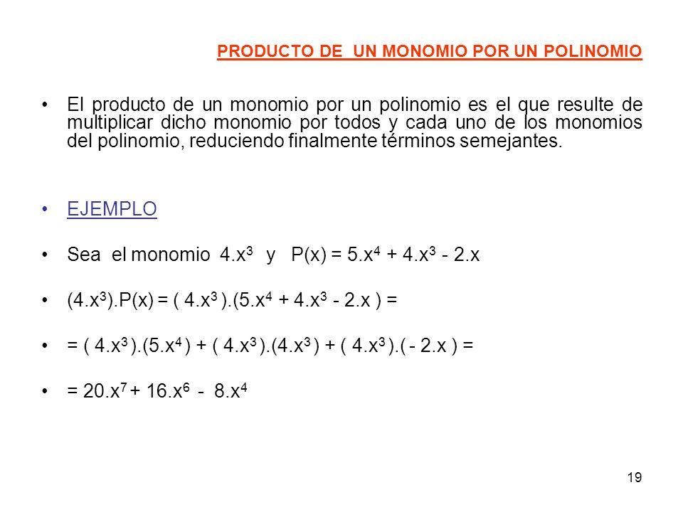 Sea el monomio 4.x3 y P(x) = 5.x4 + 4.x3 - 2.x