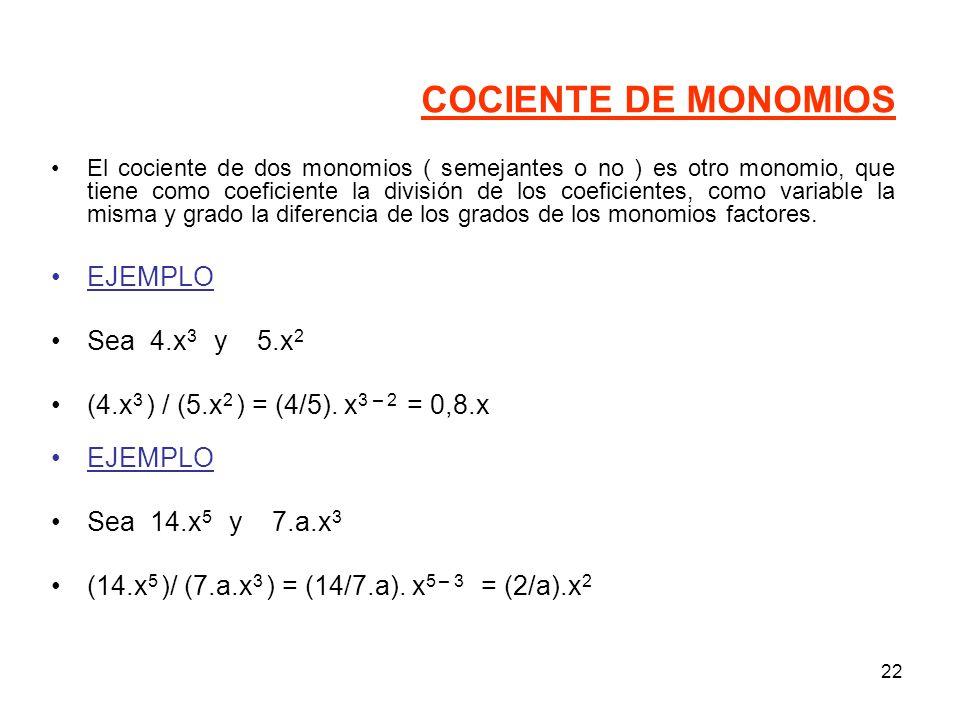COCIENTE DE MONOMIOS EJEMPLO Sea 4.x3 y 5.x2