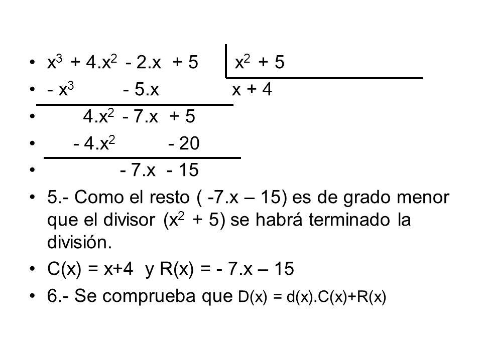 x3 + 4.x2 - 2.x + 5 x2 + 5 - x3 - 5.x x + 4. 4.x2 - 7.x + 5.