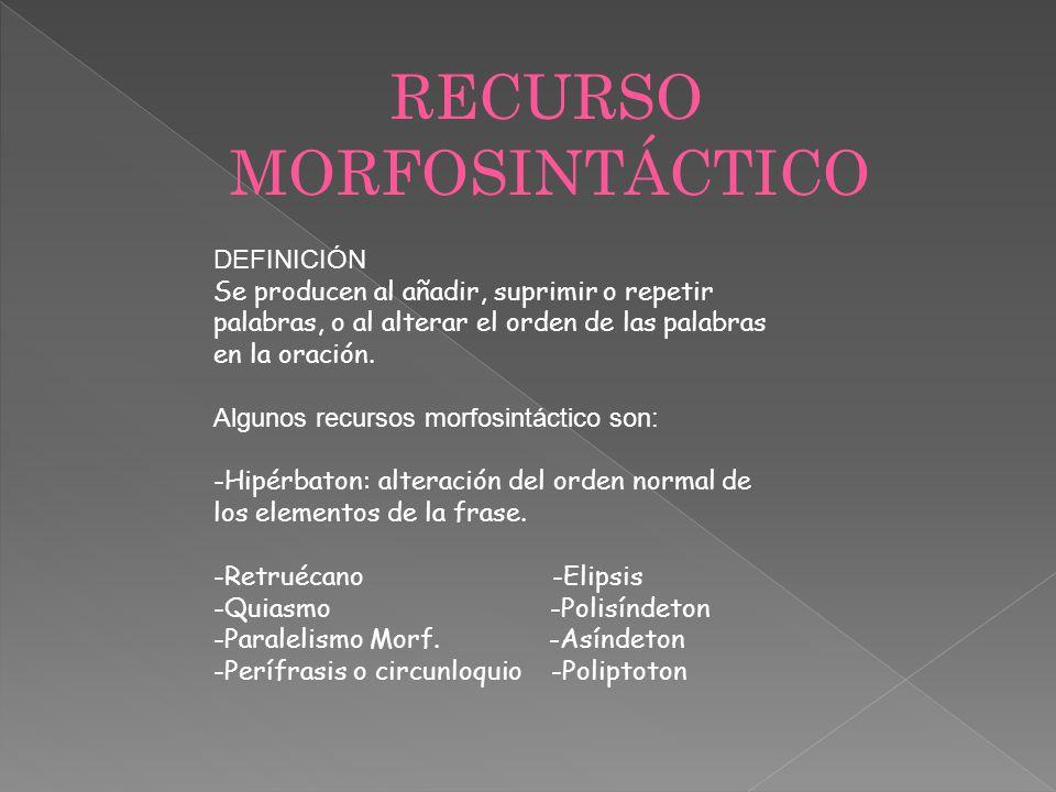 RECURSO MORFOSINTÁCTICO DEFINICIÓN