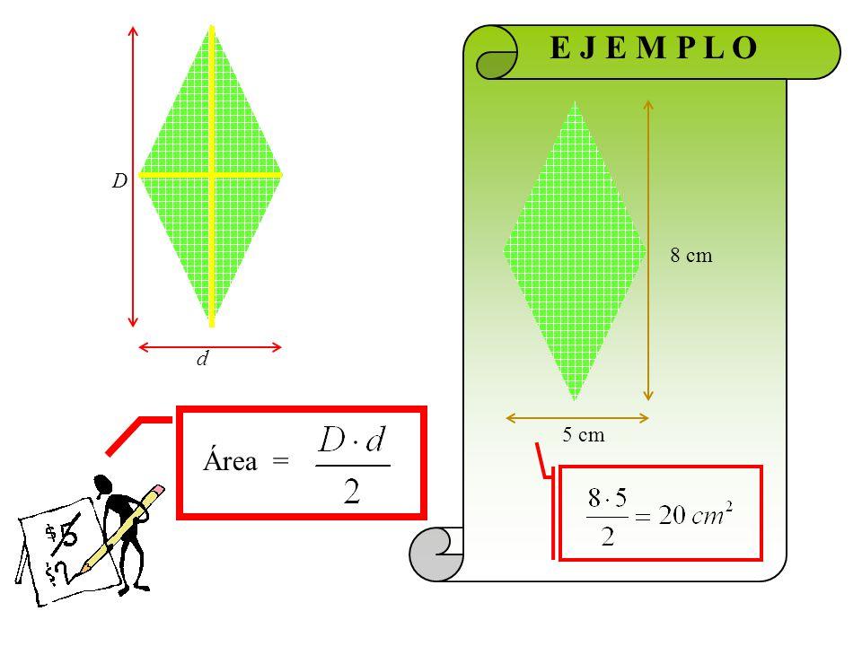D E J E M P L O d 8 cm Área = 5 cm