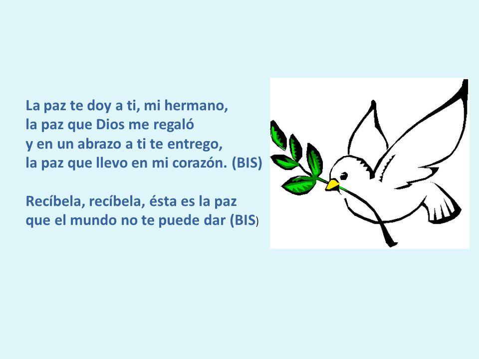 La paz te doy a ti, mi hermano,
