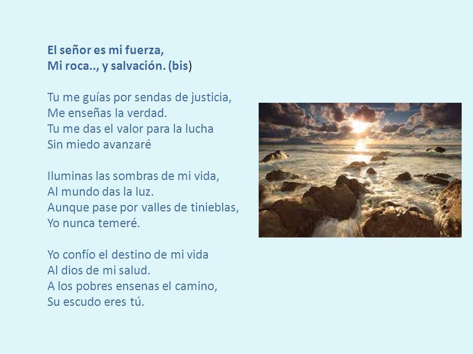 El señor es mi fuerza, Mi roca. , y salvación