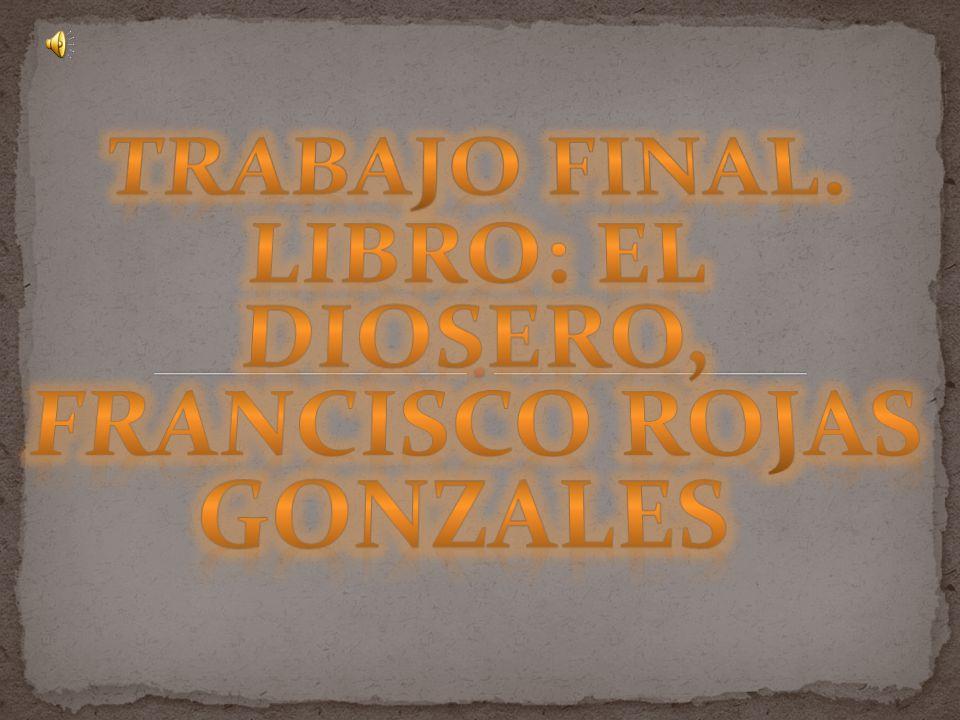 Trabajo final. Libro: el diosero, francisco rojas Gonzales