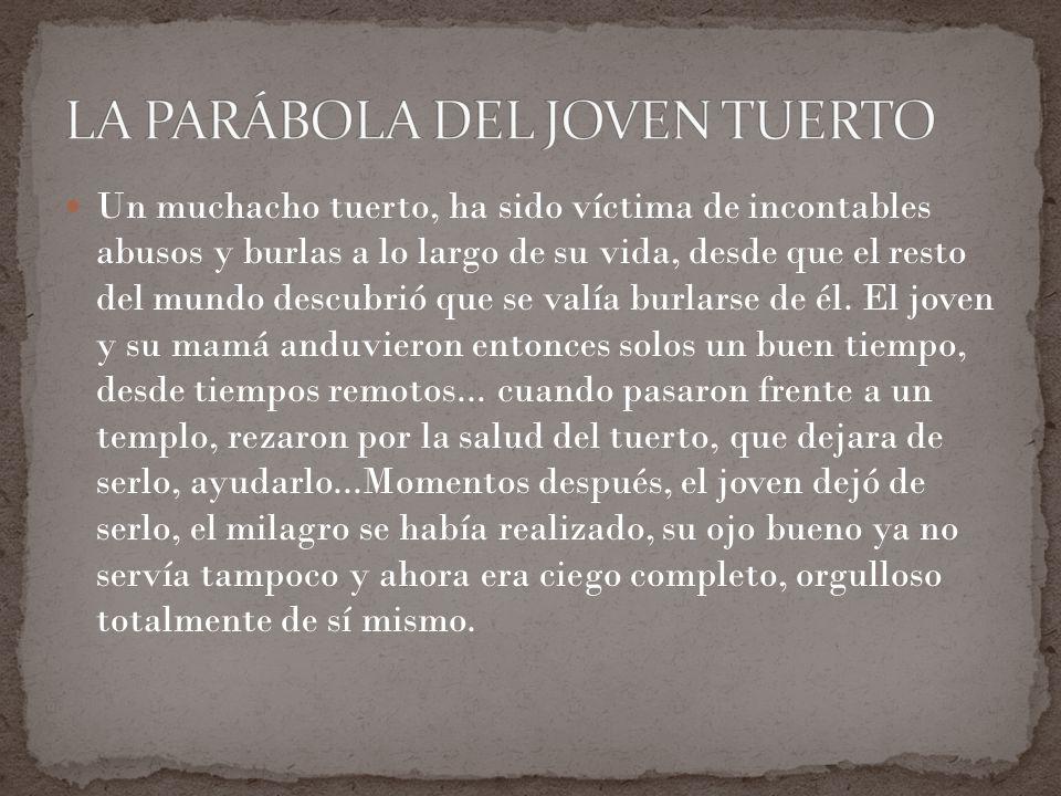 LA PARÁBOLA DEL JOVEN TUERTO