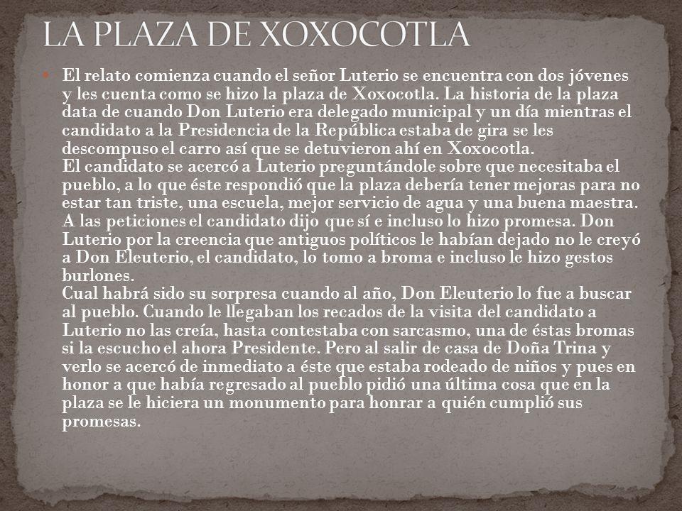 LA PLAZA DE XOXOCOTLA