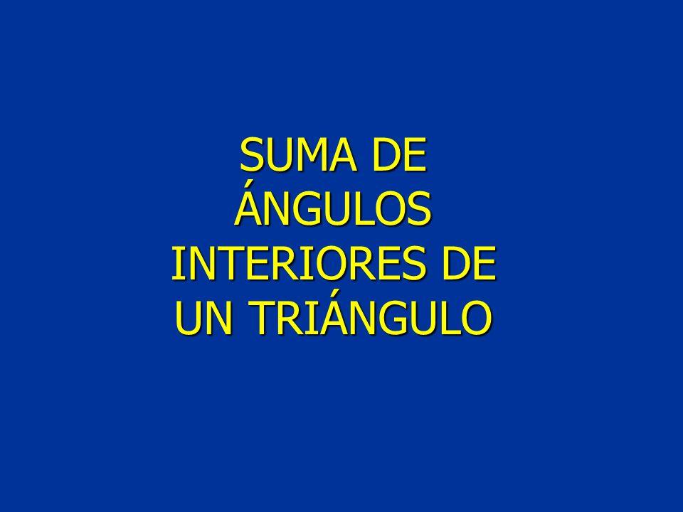SUMA DE ÁNGULOS INTERIORES DE UN TRIÁNGULO