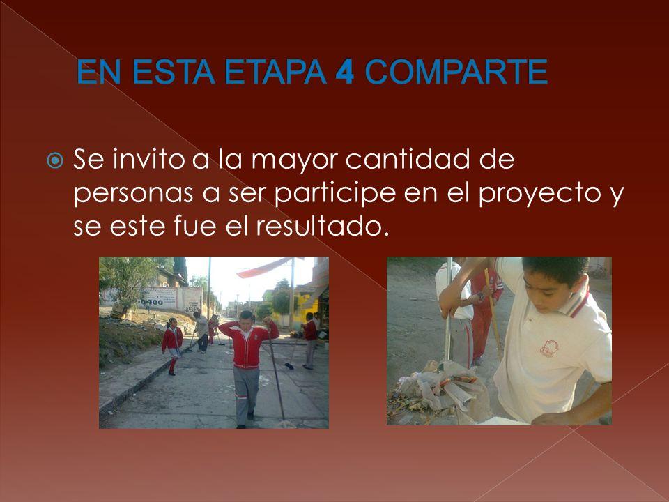 EN ESTA ETAPA 4 COMPARTE Se invito a la mayor cantidad de personas a ser participe en el proyecto y se este fue el resultado.