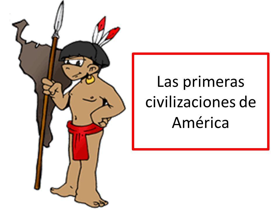 Las primeras civilizaciones de América