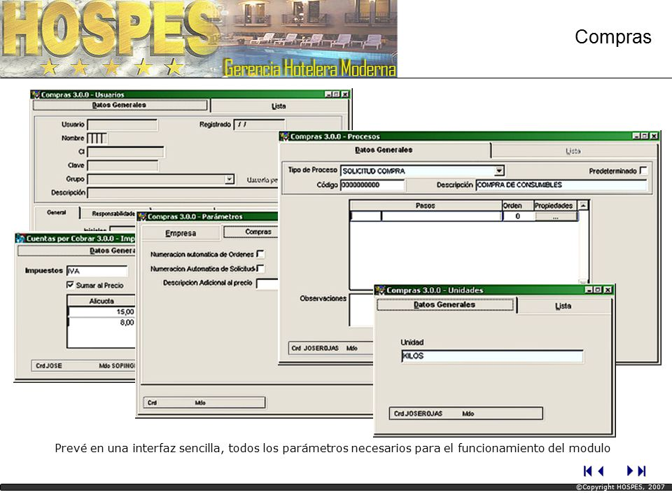 Compras Prevé en una interfaz sencilla, todos los parámetros necesarios para el funcionamiento del modulo.