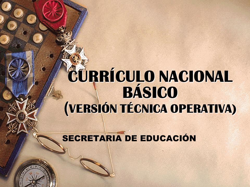 Curr culo nacional b sico versi n t cnica operativa for Curriculo basico nacional