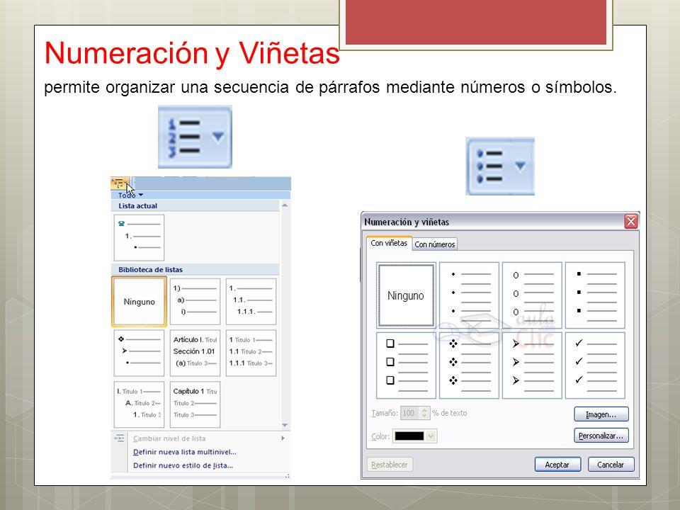 Numeración y Viñetas permite organizar una secuencia de párrafos mediante números o símbolos.