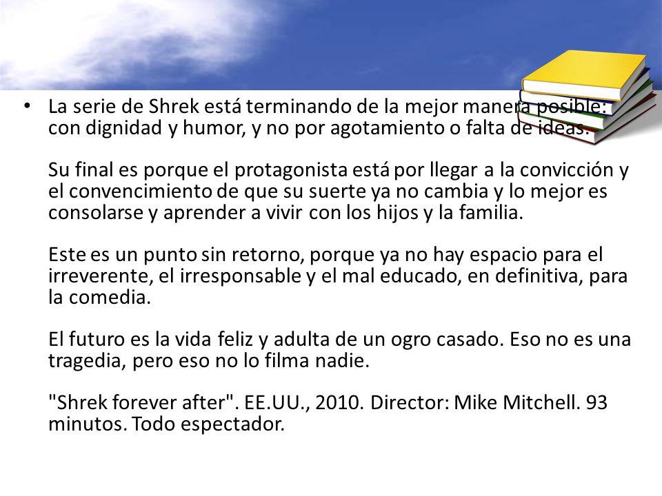 La serie de Shrek está terminando de la mejor manera posible: con dignidad y humor, y no por agotamiento o falta de ideas.