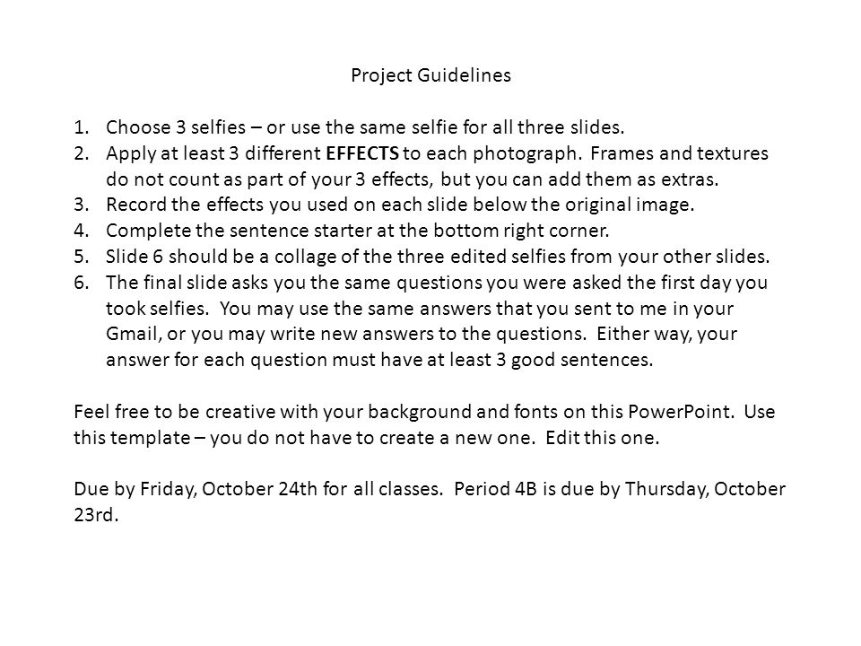 Project Guidelines Choose 3 selfies – or use the same selfie for all three slides.