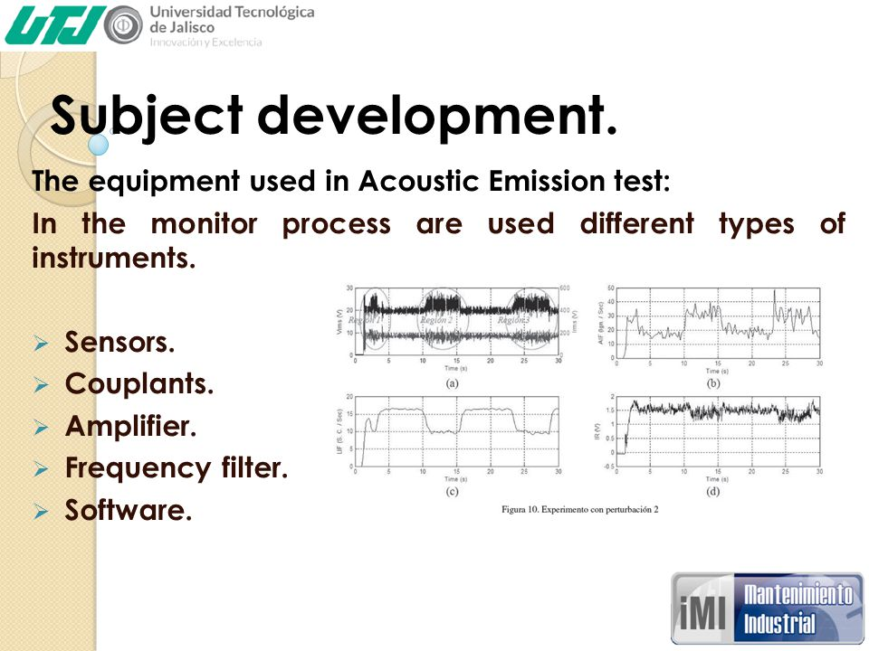 Subject development. The equipment used in Acoustic Emission test: