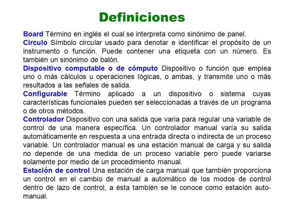 Definiciones Board Término en inglés el cual se interpreta como sinónimo de panel.