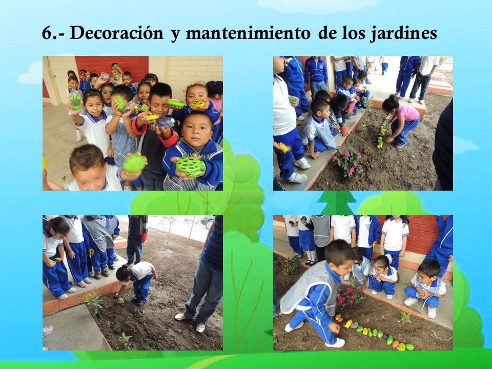 6.- Decoración y mantenimiento de los jardines