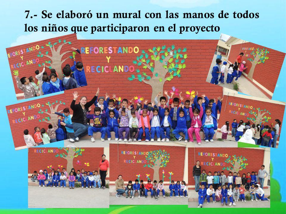 7.- Se elaboró un mural con las manos de todos los niños que participaron en el proyecto