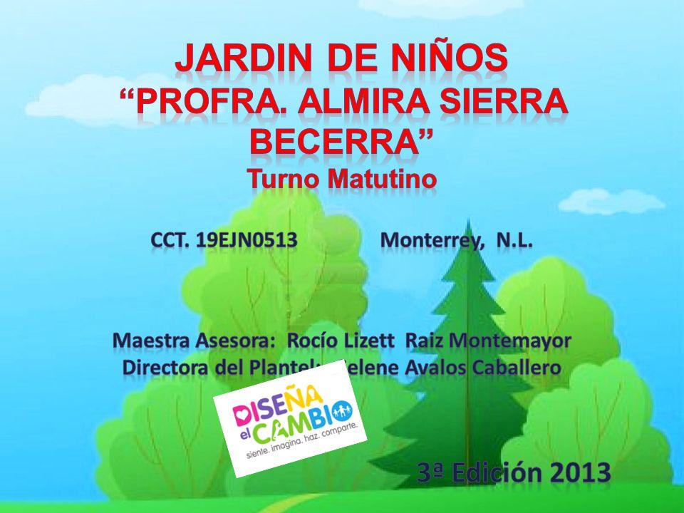 JARDIN DE NIÑOS PROFRA. ALMIRA SIERRA BECERRA 3ª Edición 2013