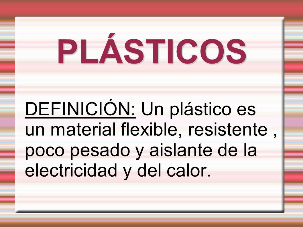 Pl sticos definici n un pl stico es un material flexible - Material aislante del calor ...