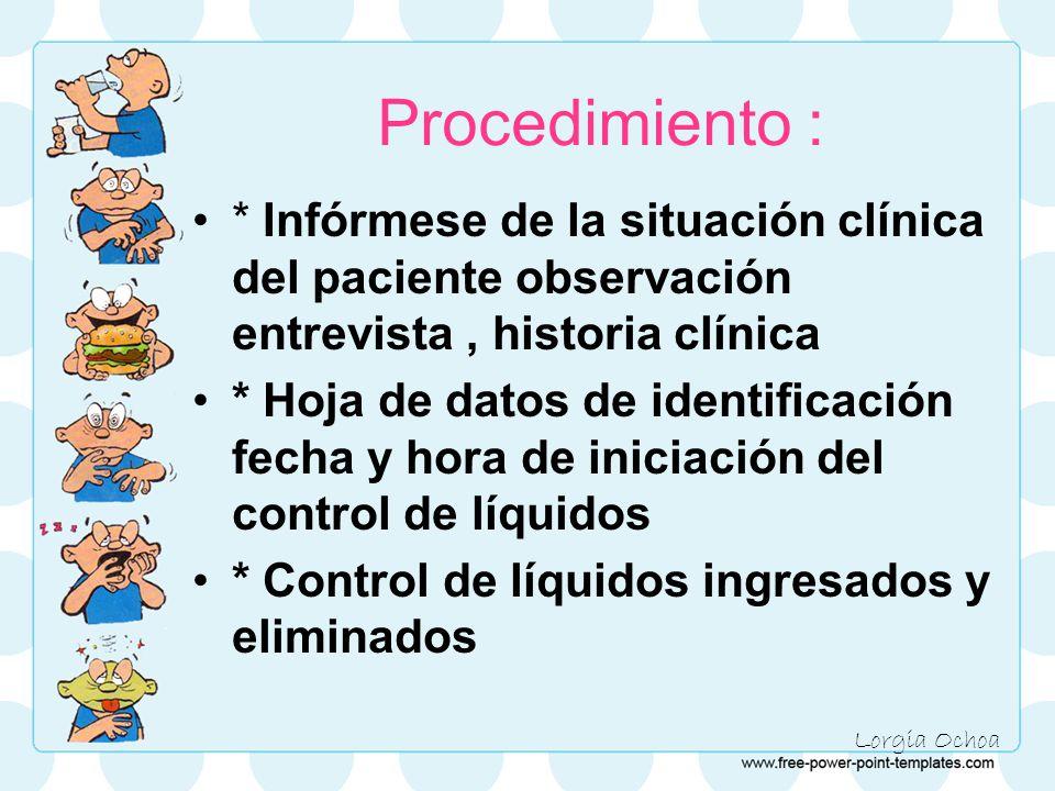 Procedimiento : * Infórmese de la situación clínica del paciente observación entrevista , historia clínica.