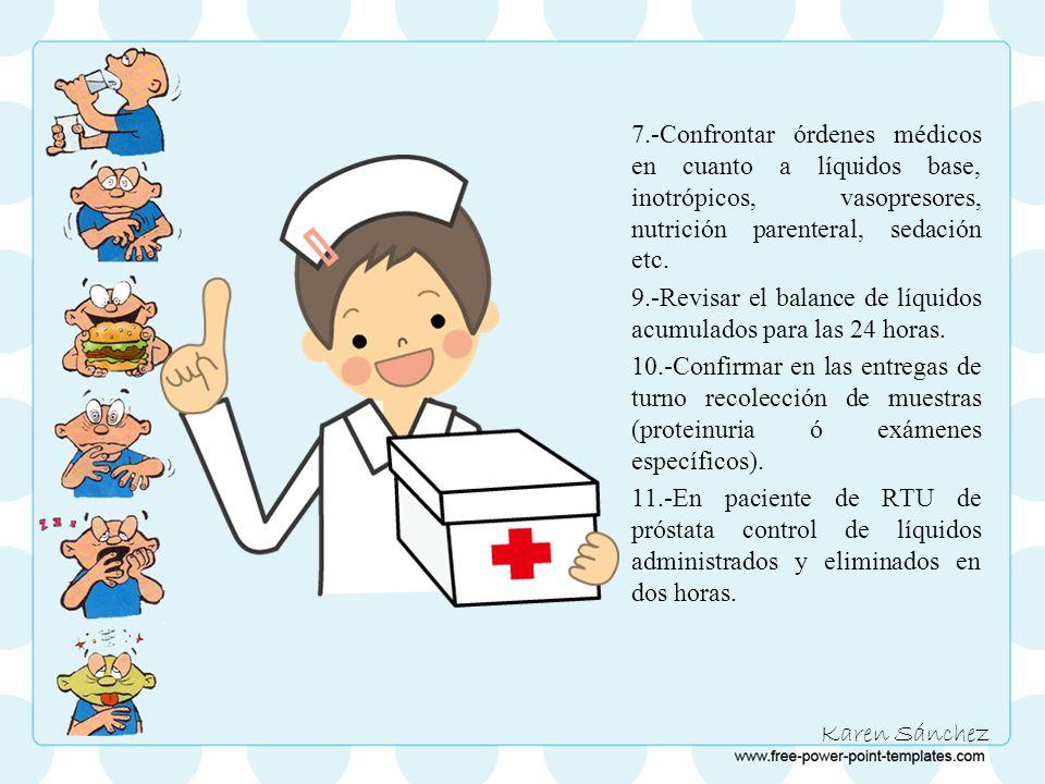7.-Confrontar órdenes médicos en cuanto a líquidos base, inotrópicos, vasopresores, nutrición parenteral, sedación etc.