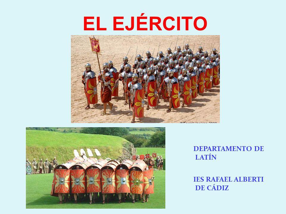 EL EJÉRCITO DEPARTAMENTO DE LATÍN IES RAFAEL ALBERTI DE CÁDIZ
