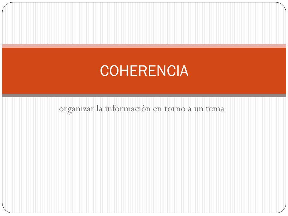organizar la información en torno a un tema