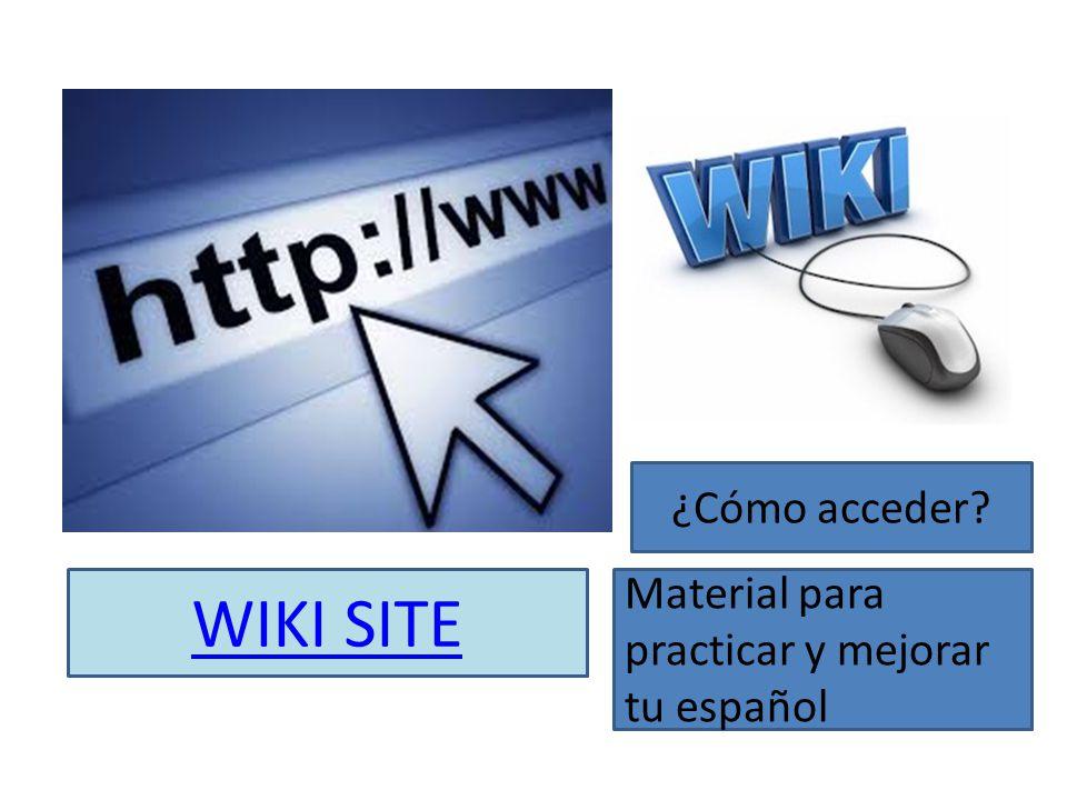 ¿Cómo acceder WIKI SITE Material para practicar y mejorar tu español