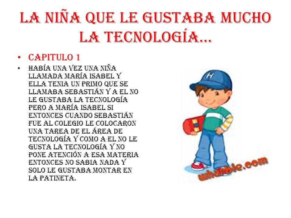 la niña que le gustaba mucho la tecnología…