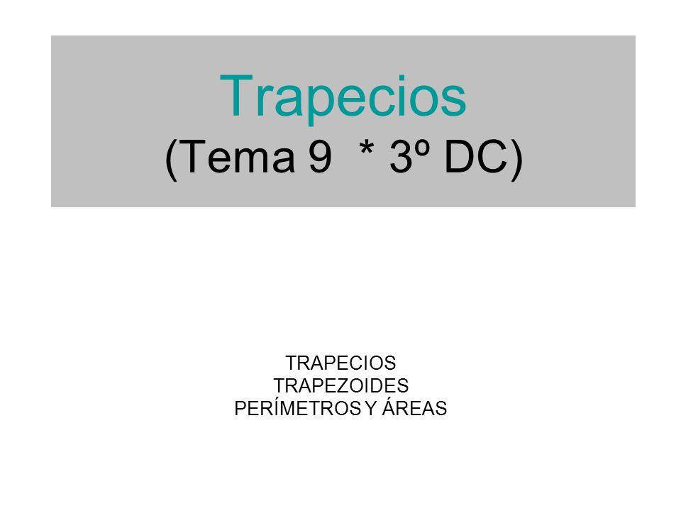TRAPECIOS TRAPEZOIDES PERÍMETROS Y ÁREAS