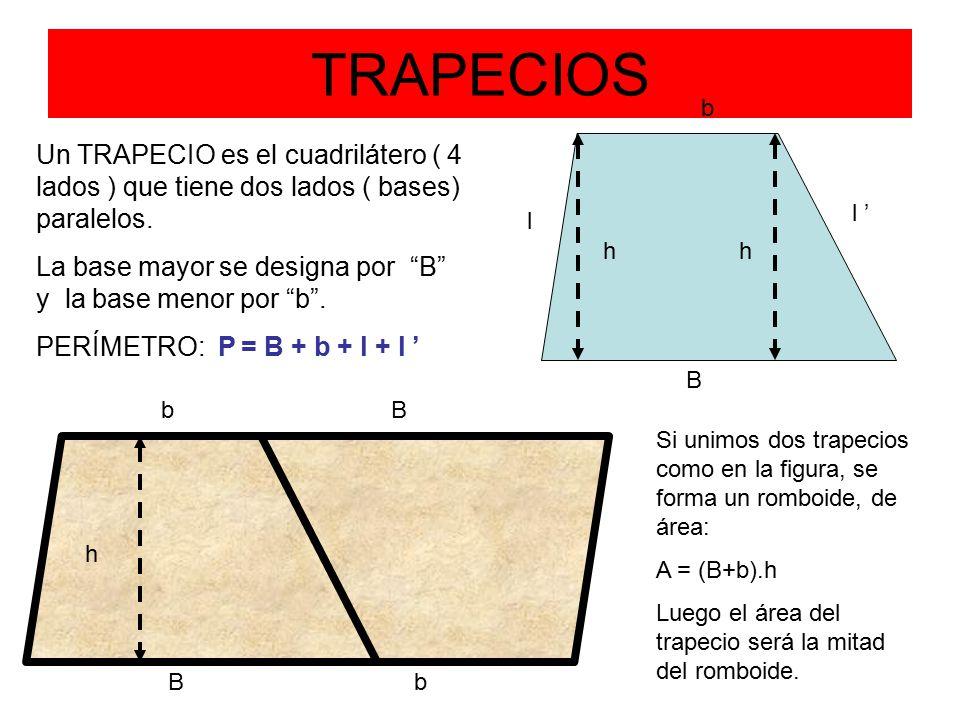 TRAPECIOS b. Un TRAPECIO es el cuadrilátero ( 4 lados ) que tiene dos lados ( bases) paralelos.