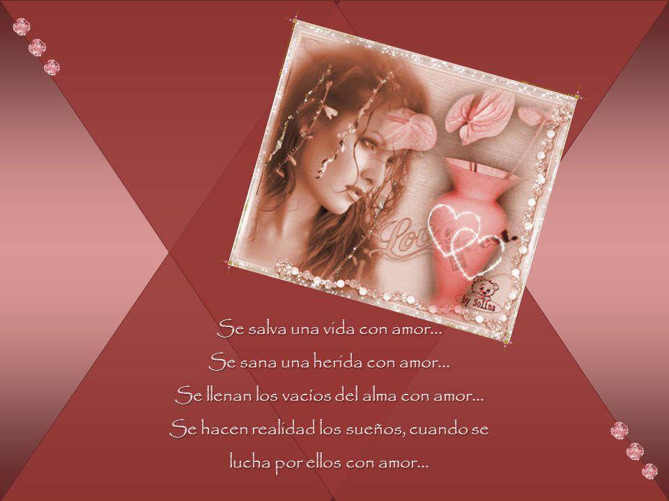 Se salva una vida con amor... Se sana una herida con amor...