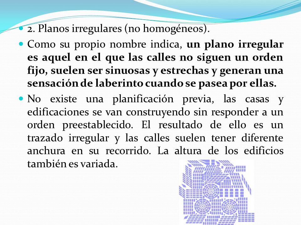 2. Planos irregulares (no homogéneos).