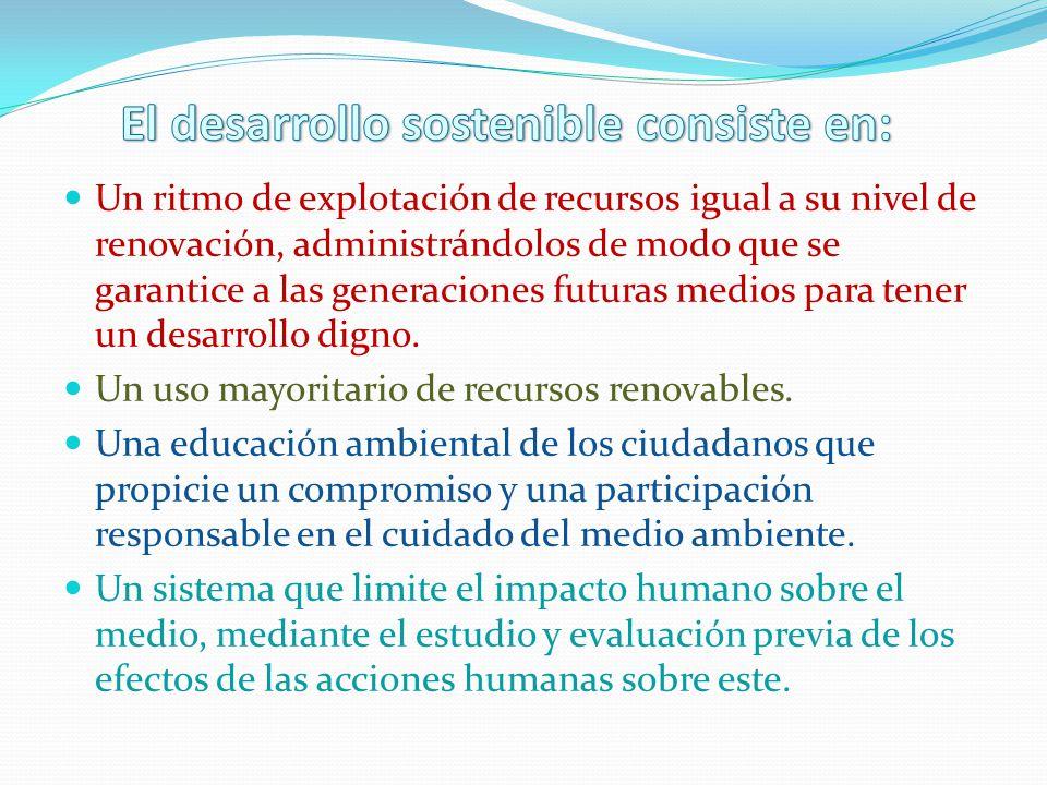 El desarrollo sostenible consiste en: