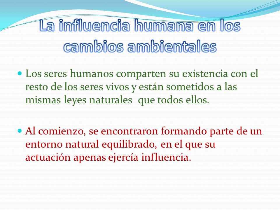 La influencia humana en los cambios ambientales