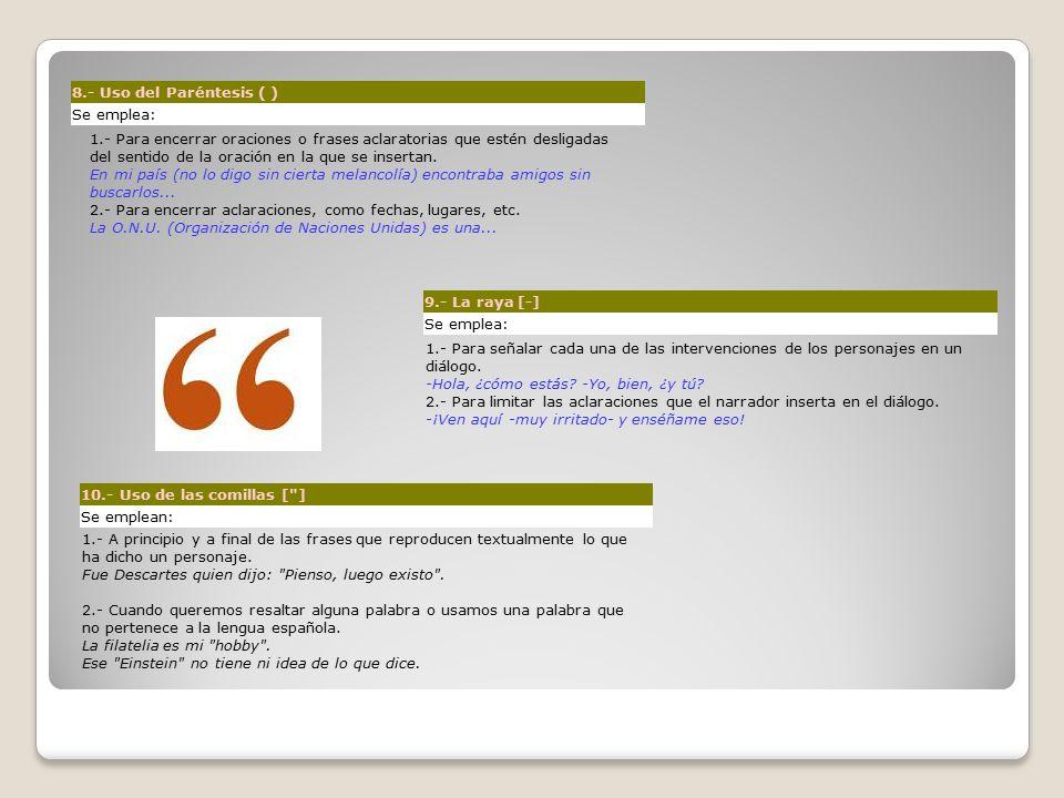 8.- Uso del Paréntesis ( ) Se emplea: