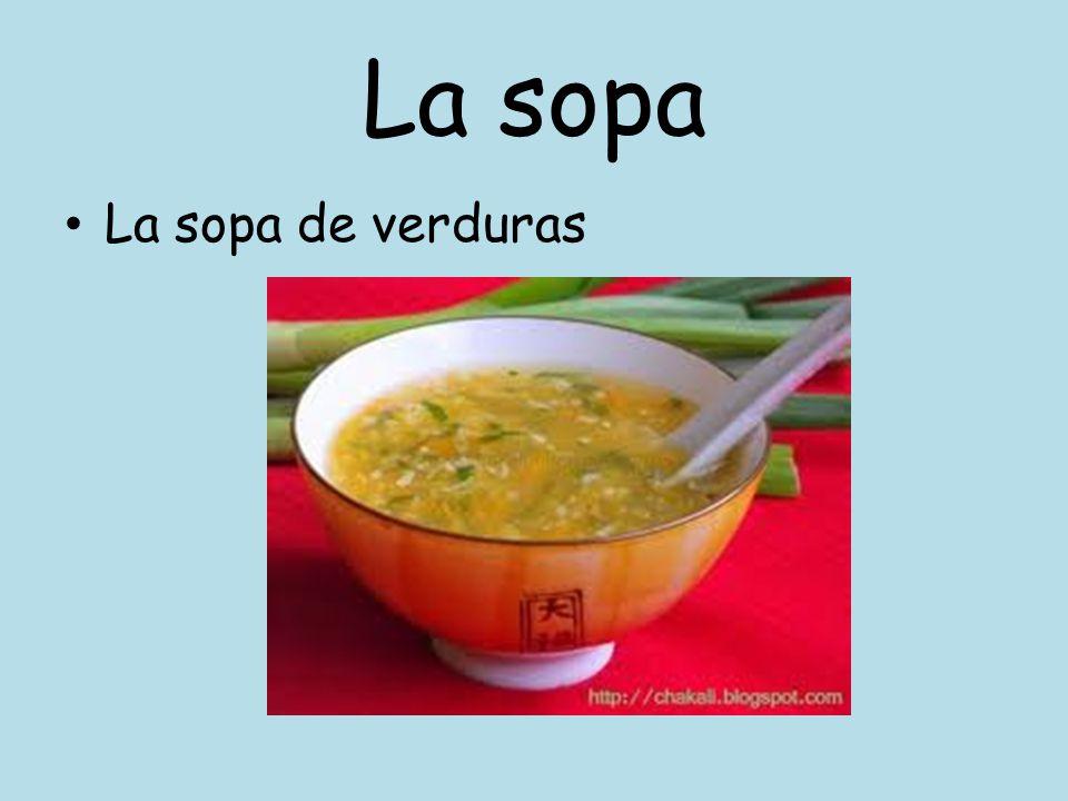 La sopa La sopa de verduras