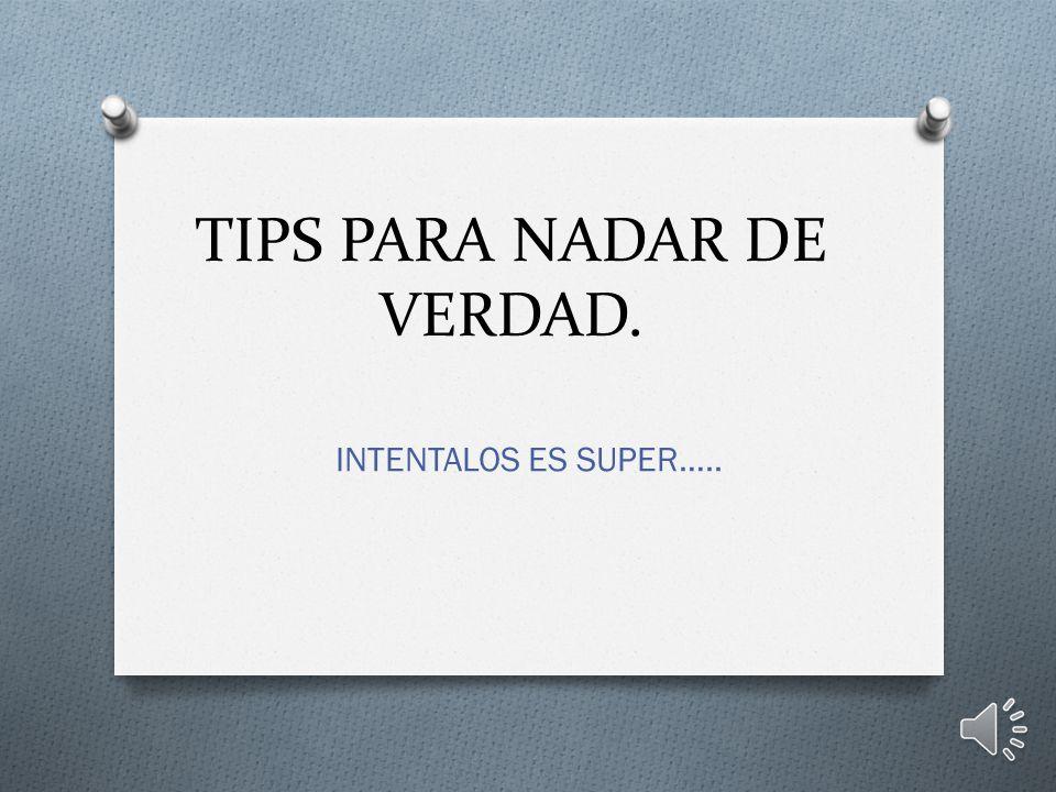 TIPS PARA NADAR DE VERDAD.