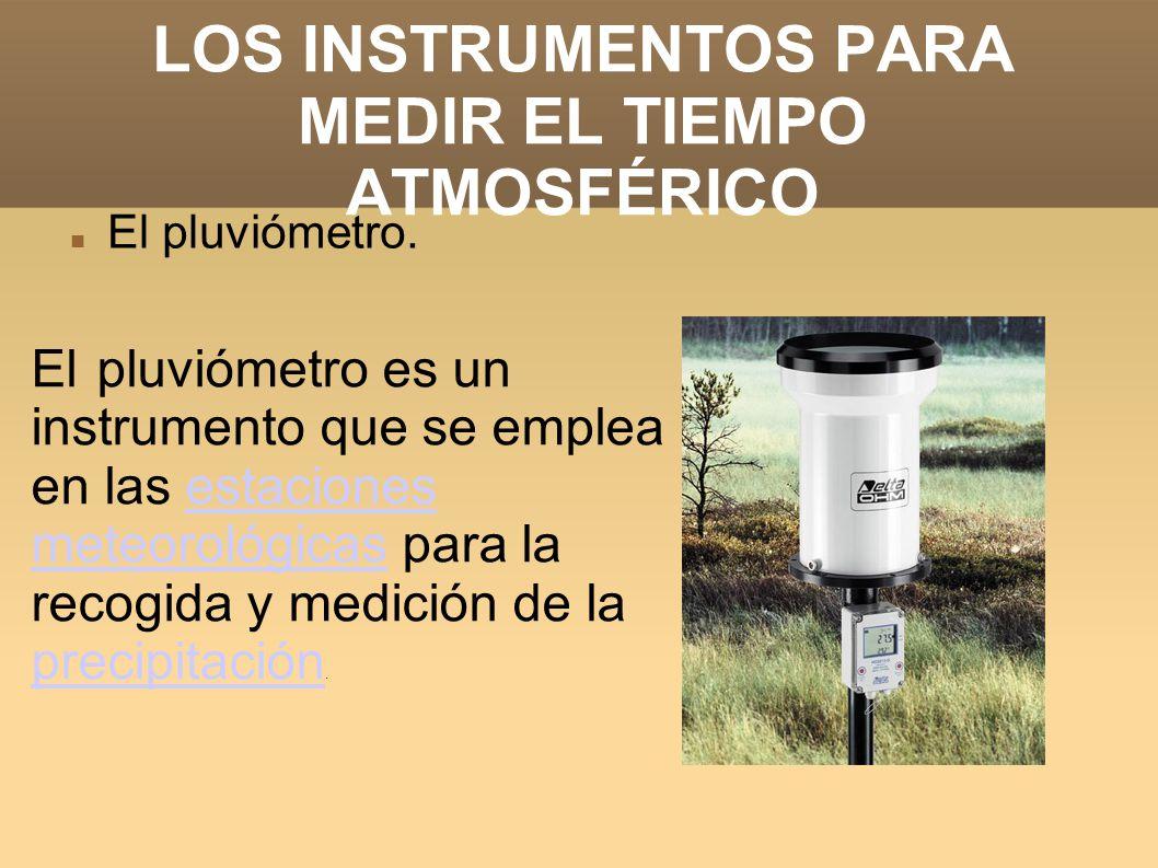 Los instrumentos para medir el tiempo atmosf rico ppt - El tiempo en l olleria ...